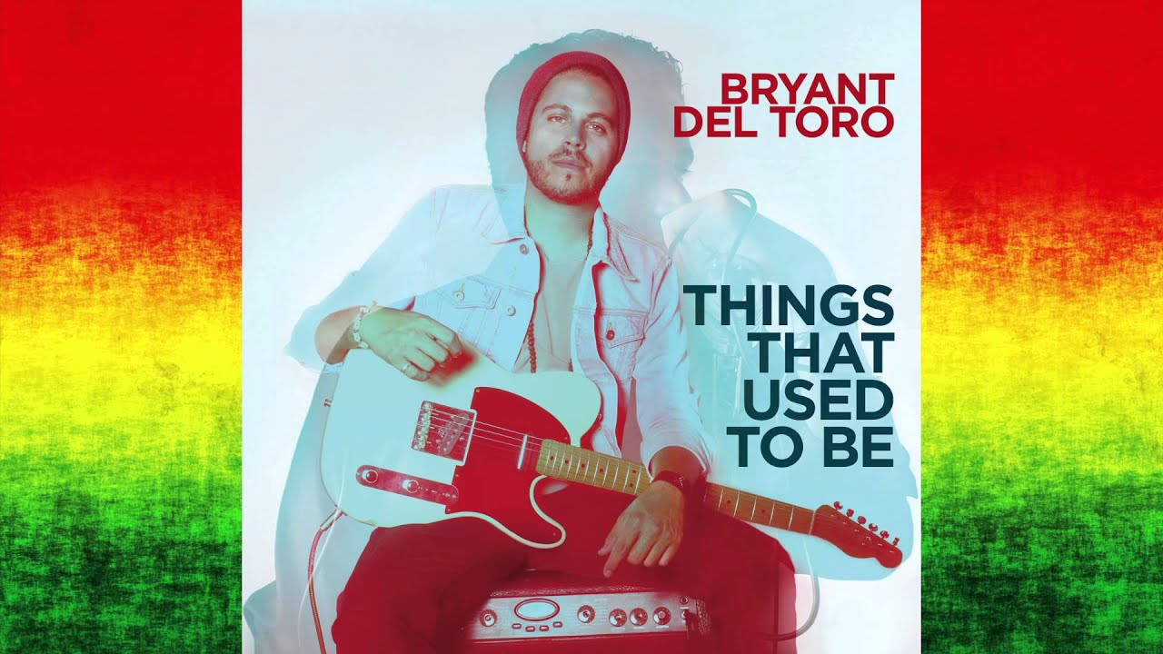 Bryant Del Toro - Things That Used To Be album cover